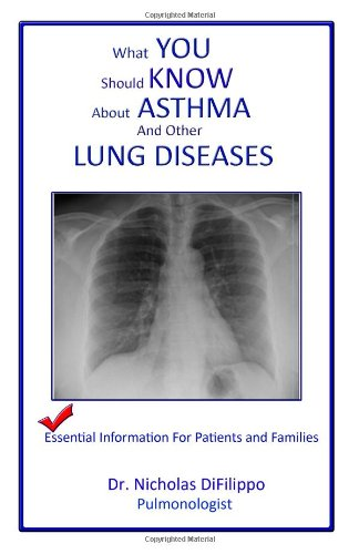 what you should know about asthma and other lung diseases: Essential information for patients and families