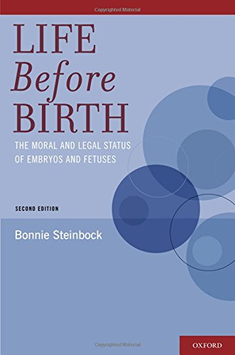Life Before Birth: The Moral and Legal Status of Embryos and Fetuses