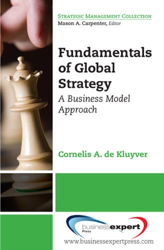 Fundamentals of Global Strategy: A Business Model Approach