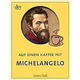"""Auf einen Kaffee mit Michelangelovon """"James Hall"""""""