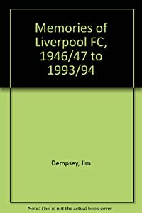 Memories Of Liverpool Fc 194647 To 199394 by Scopor