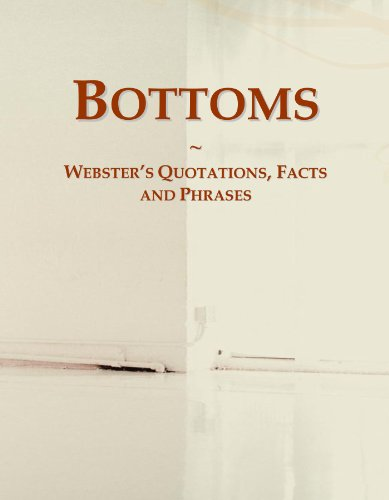 Bottoms: Webster's Quotations, Facts and Phrases