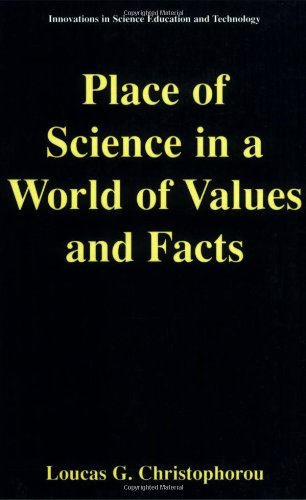 Place of Science in a World of Values and Facts (Innovations in Science Education and Technology)