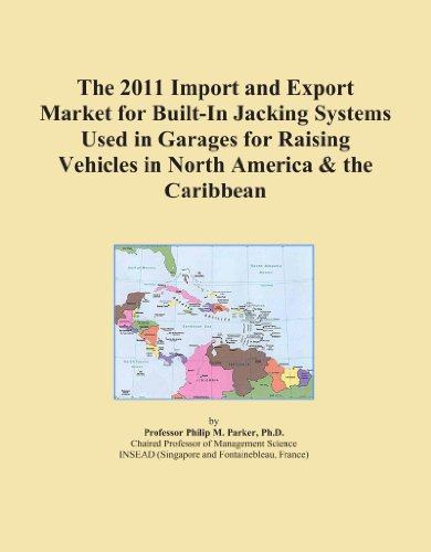 The 2011 Import and Export Market for Built-In Jacking Systems Used in Garages for Raising Vehicles in North America & the Caribbean