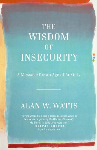 A Message for an Age of Anxiety - Alan W. Watts