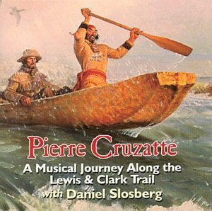 pierre-cruzatte-a-musical-journey-along-the-lewis-clark-trail-by-n-a-2003-01-06