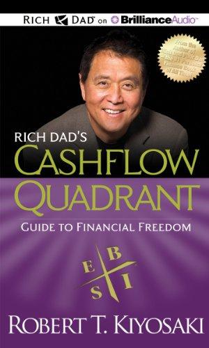 Robert T. Kiyosaki - Rich Dad's Cashflow Quadrant: Guide to Financial Freedom