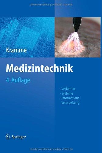 Medizintechnik, 4. Auflage: Verfahren - Systeme - Informationsverarbeitung