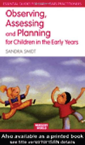 Observing, Assessing and Planning for Children in the Early Years (Essential Guides for Early Years Practitioners)