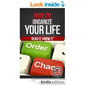 How to Organize Your Life (Every Day)