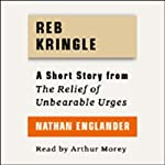 Reb Kringle: A Short Story from 'For the Relief of Unbearable Urges' | Nathan Englander