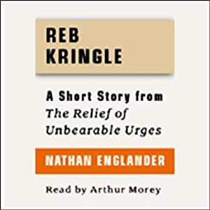 Reb Kringle: A Short Story from 'For the Relief of Unbearable Urges' | [Nathan Englander]