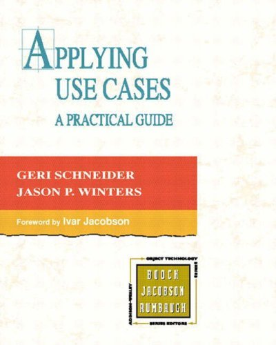 By Geri Schneider - Applying Use Cases: A Practical Guide: 2nd (second) Edition, by Jason P. Winters, Jason P. Winters Geri Schneider