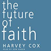 The Future of Faith | [Harvey Cox]