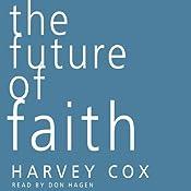 The Future of Faith | [Harvey Cox]