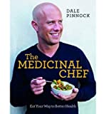 Dale Pinnock The Medicinal Chef Eat Your Way to Better Health by Pinnock, Dale ( AUTHOR ) Mar-14-2013 Hardback