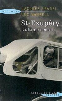 St-Exupéry - L'ultime secret.