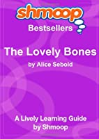 The Lovely Bones: Shmoop Bestsellers Guide