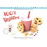 100% goûters : Petits biscuits, gros gâteaux et compagnie !