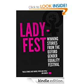 LadyFest: Winning Stories from the Oxford Gender Equality Festival 2010