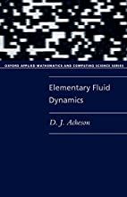 Elementary Fluid Dynamics Oxford Applied Mathematics and Computing Science Series