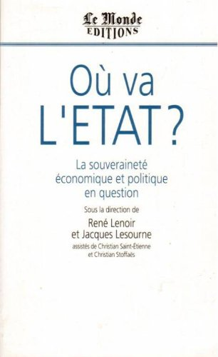 Ou va l'Etat?: La souverainete economique et politique enquestion (French Edition) (1992)