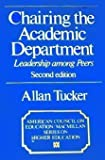 Chairing the academic department: Leadership among peers (American Council on Education/Macmillan series on higher education)