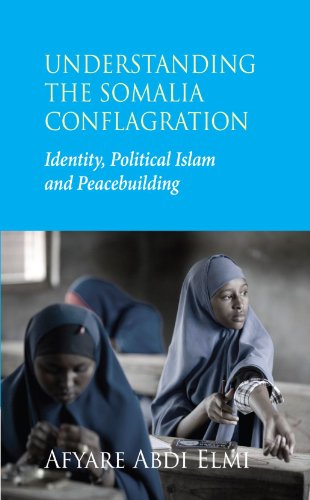 Understanding the Somalia Conflagration: Identity, Islam...