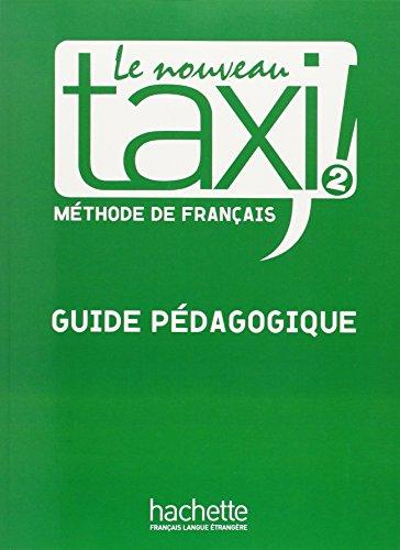 LE NOUVEAU TAXI ! 2 - GUIDE PEDAGOGIQUE