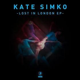 Kate Simko - Lost In London EP