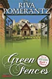 Green Fences: A Novel (Originally Serialized in Mishpacha Magazine)