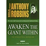Anthony Robbins Anthony Robbins - Awaken the Giant within: How to Take Immediate Control of Your Mental, Physical and Emotional Self