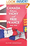 Canada between Vichy and Free France,...