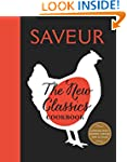 Saveur: The New Classics Cookbook: Mo...