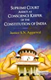 Supreme Court Asserts as Conscience Keeper of the Constitution of India