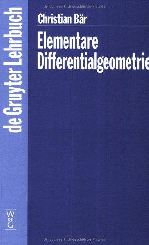 Elementare Differentialgeometrie (Gruyter - de Gruyter Lehrbücher)