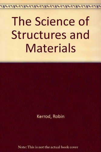 The Science of Structures and Materials
