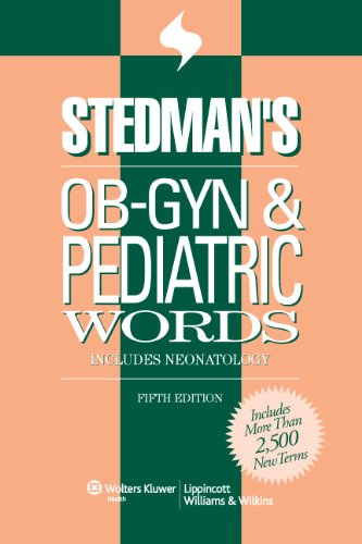 Stedman's OB-GYN and Pediatrics Words (Stedman's Word Book)