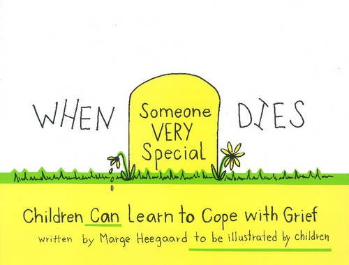 When Someone Very Special Dies: Children Can Learn to Cope with Grief (Drawing Out Feelings)