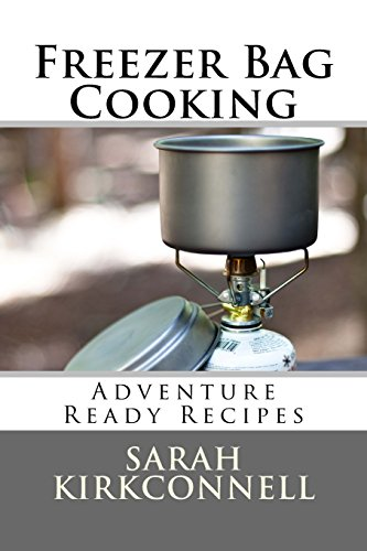 Freezer Bag Cooking: Adventure Ready Recipes (Backpacking Recipes compare prices)