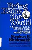 img - for Bring Home the World: A Management Guide for Community Leaders of International Exchange Programs book / textbook / text book