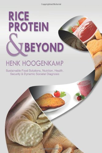 Rice Protein & Beyond: Sustainable Food Solutions, Nutrition, Health, Security & Dynamic Societal Diagnosis