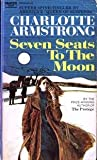 Seven Seats to the Moon (0044901399) by Charlotte Armstrong