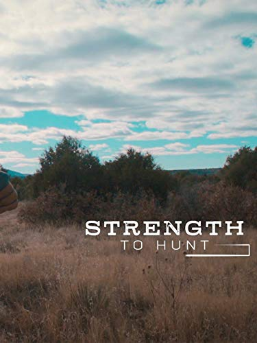 Strength To Hunt