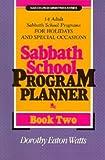 Sabbath School Program Planner, Book 2 (NAD Church Ministries Series)