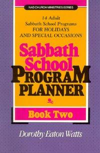 Sabbath School Program Planner, Book 2 (NAD Church Ministries Series), by Dorothy Eaton Watts