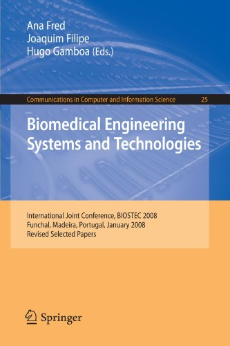 Biomedical Engineering Systems and Technologies: International Joint Conference, BIOSTEC 2008 Funchal, Madeira, Portugal, January 28-31, 2008, Revised ... in Computer and Information Science)