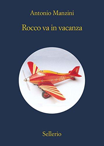 Rocco va in vacanza (Il vicequestore Rocco Schiavone)