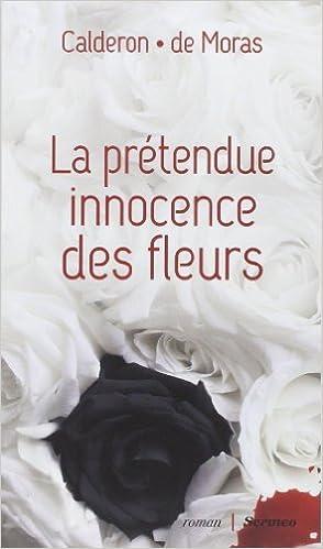 La pretendue innocence des fleurs de Franck Calderon