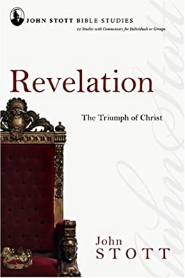 Revelation: The Triumph of Christ (John Stott Bible Studies)